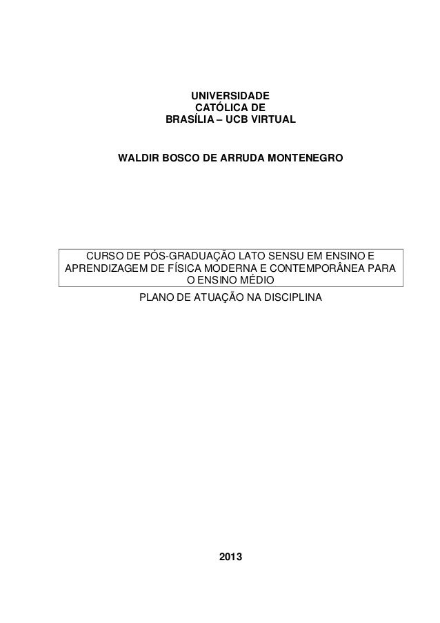 UNIVERSIDADE CATÓLICA DE BRASÍLIA – UCB VIRTUAL  WALDIR BOSCO DE ARRUDA MONTENEGRO  CURSO DE PÓS-GRADUAÇÃO LATO SENSU EM E...