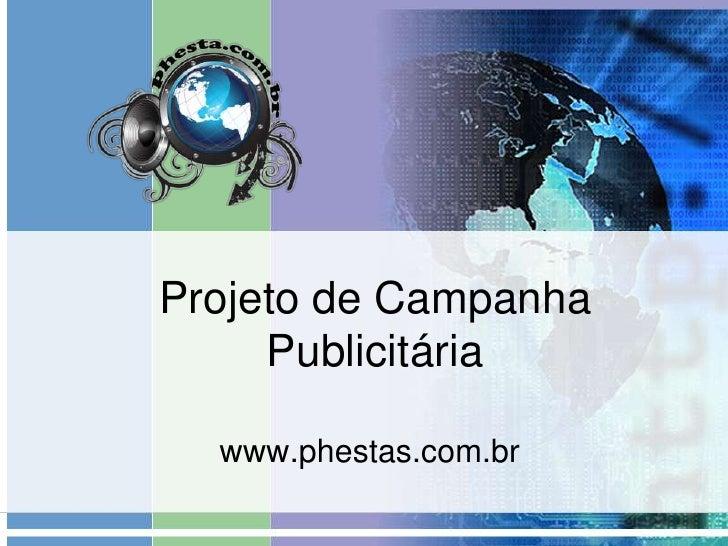 Projeto de Campanha Publicitária<br />www.phestas.com.br<br />
