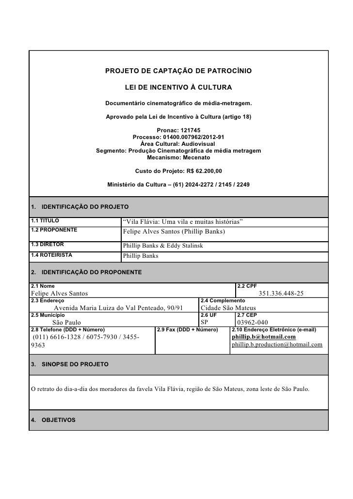 PROJETO DE CAPTAÇÃO DE PATROCÍNIO                                    LEI DE INCENTIVO À CULTURA                           ...