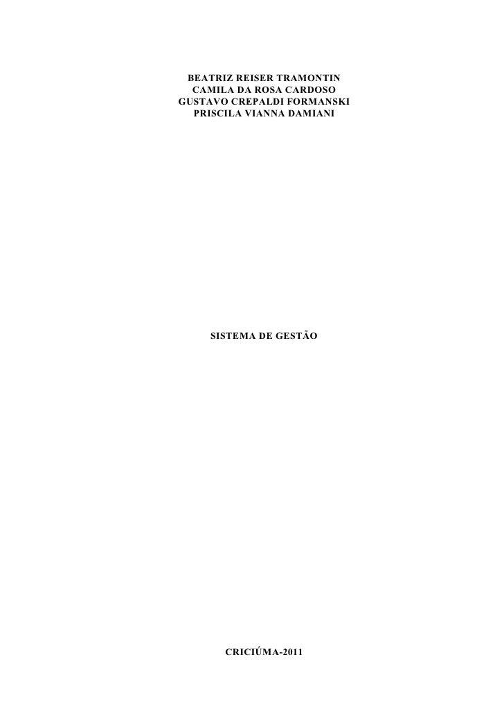 1 BEATRIZ REISER TRAMONTIN  CAMILA DA ROSA CARDOSOGUSTAVO CREPALDI FORMANSKI  PRISCILA VIANNA DAMIANI    SISTEMA DE GESTÃO...