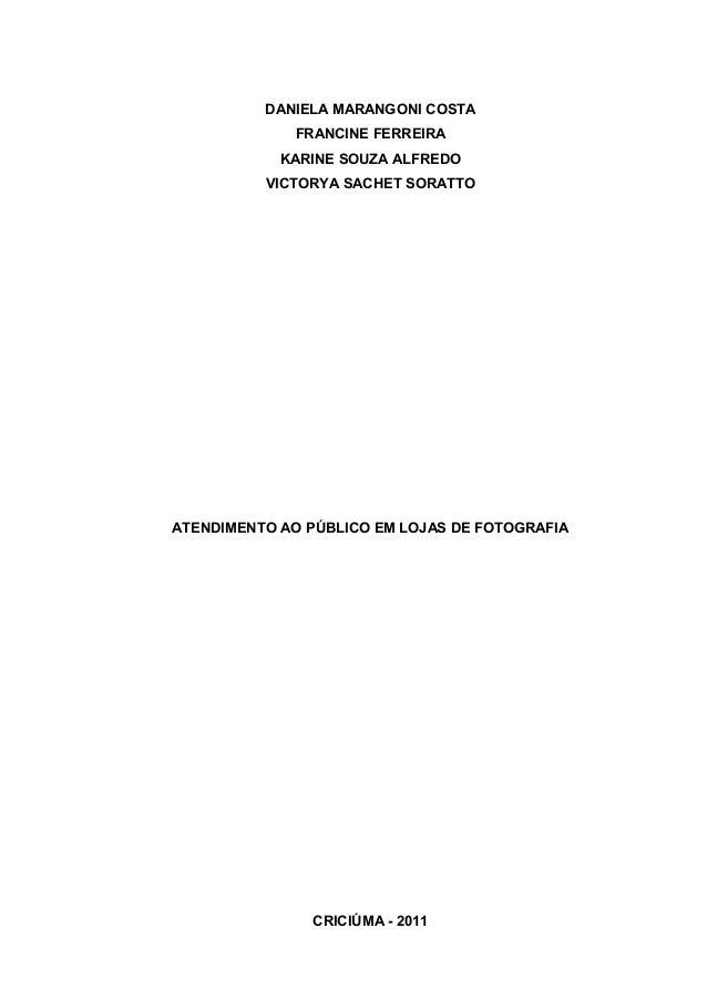 DANIELA MARANGONI COSTA             FRANCINE FERREIRA            KARINE SOUZA ALFREDO          VICTORYA SACHET SORATTOATEN...