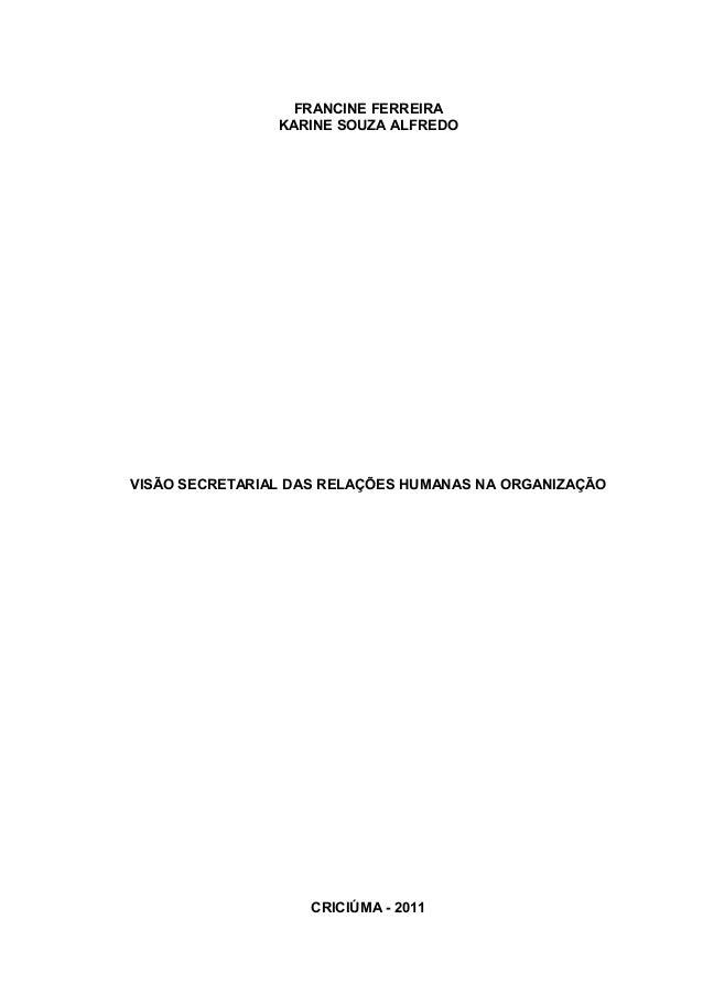 FRANCINE FERREIRA                KARINE SOUZA ALFREDOVISÃO SECRETARIAL DAS RELAÇÕES HUMANAS NA ORGANIZAÇÃO                ...