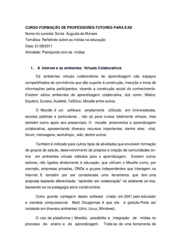 CURSO FORMAÇÃO DE PROFESSORES-TUTORES PARA EADNome do cursista: Sonia Augusta de MoraesTemática: Refletindo sobre as mídia...