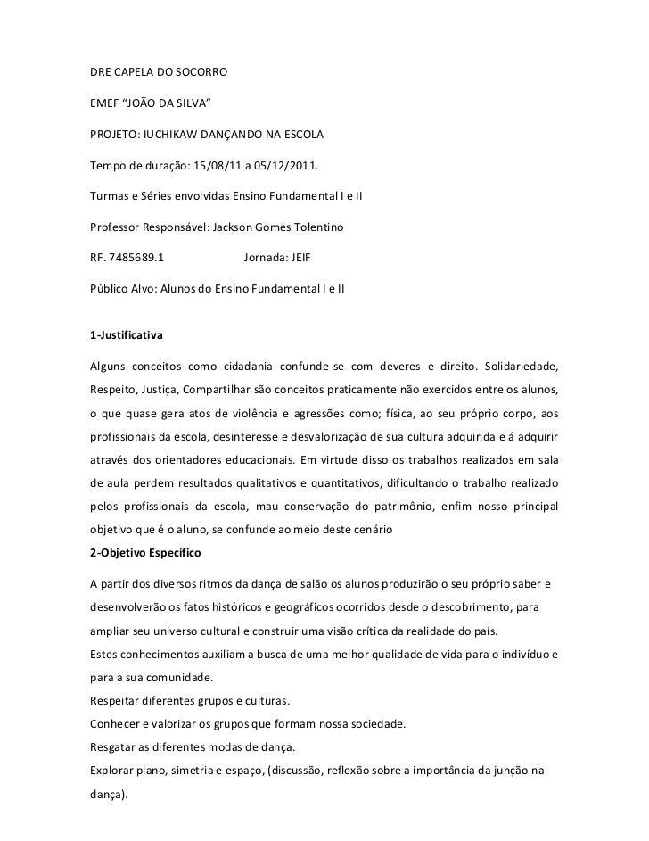 """DRE CAPELA DO SOCORROEMEF """"JOÃO DA SILVA""""PROJETO: IUCHIKAW DANÇANDO NA ESCOLATempo de duração: 15/08/11 a 05/12/2011.Turma..."""