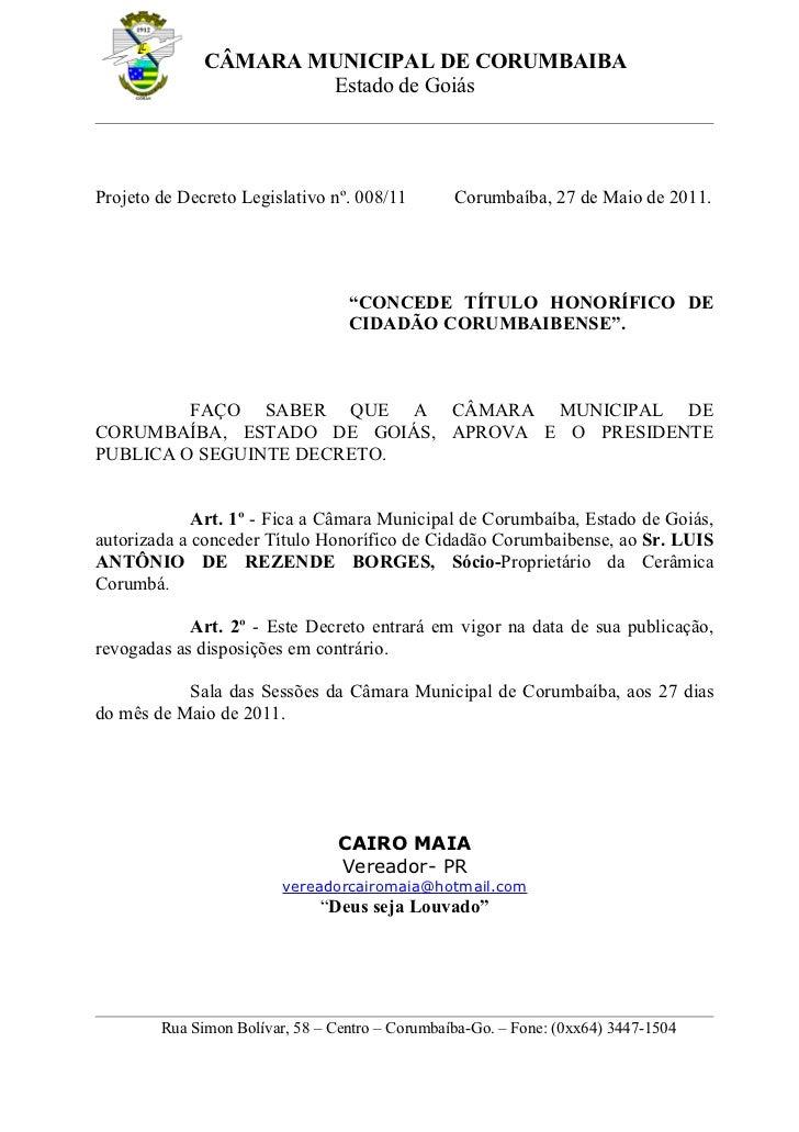 CÂMARA MUNICIPAL DE CORUMBAIBA                      Estado de GoiásProjeto de Decreto Legislativo nº. 008/11        Corumb...