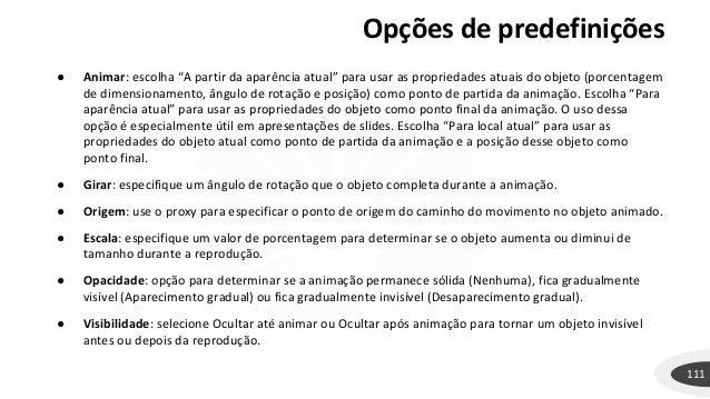 """Opções de predefinições 111 ● Animar: escolha """"A partir da aparência atual"""" para usar as propriedades atuais do objeto (po..."""