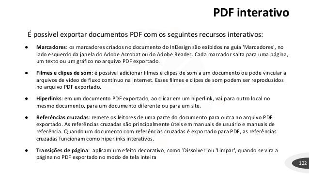 PDF interativo 122 É possível exportar documentos PDF com os seguintes recursos interativos: ● Marcadores: os marcadores c...