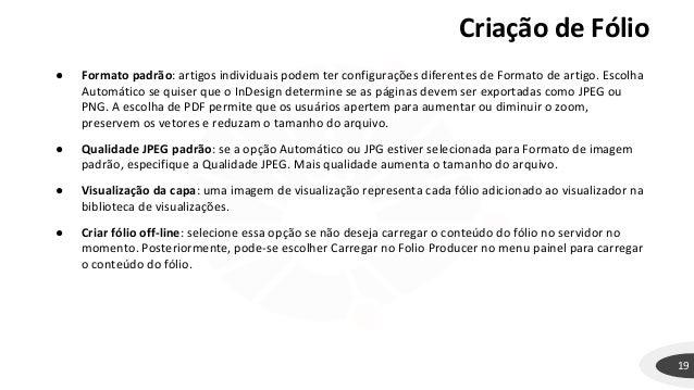 19 ● Formato padrão: artigos individuais podem ter configurações diferentes de Formato de artigo. Escolha Automático se qu...