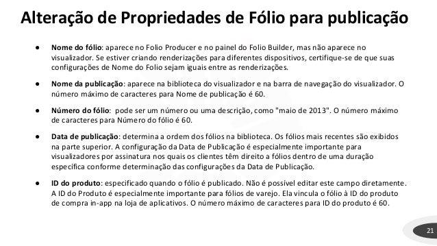 21 ● Nome do fólio: aparece no Folio Producer e no painel do Folio Builder, mas não aparece no visualizador. Se estiver cr...