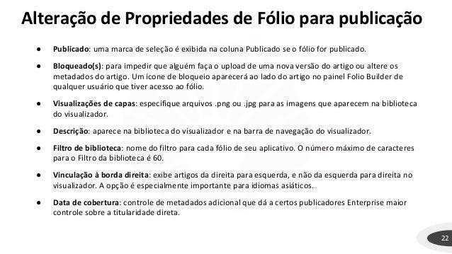 22 ● Publicado: uma marca de seleção é exibida na coluna Publicado se o fólio for publicado. ● Bloqueado(s): para impedir ...