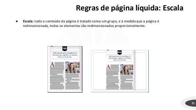 Regras de página líquida: Escala 35 ● Escala: todo o conteúdo da página é tratado como um grupo, e à medida que a página é...