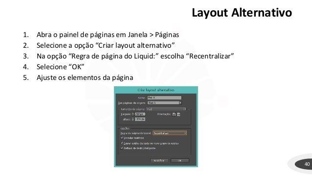 """Layout Alternativo 40 1. Abra o painel de páginas em Janela > Páginas 2. Selecione a opção """"Criar layout alternativo"""" 3. N..."""