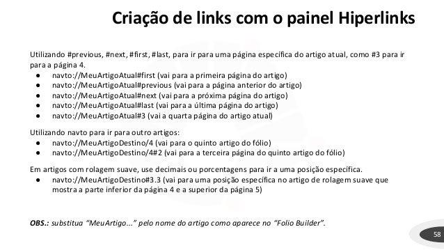 Criação de links com o painel Hiperlinks 58 Utilizando #previous, #next, #first, #last, para ir para uma página específica...
