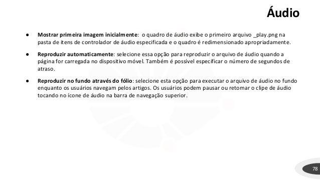 Áudio 78 ● Mostrar primeira imagem inicialmente: o quadro de áudio exibe o primeiro arquivo _play.png na pasta de itens de...