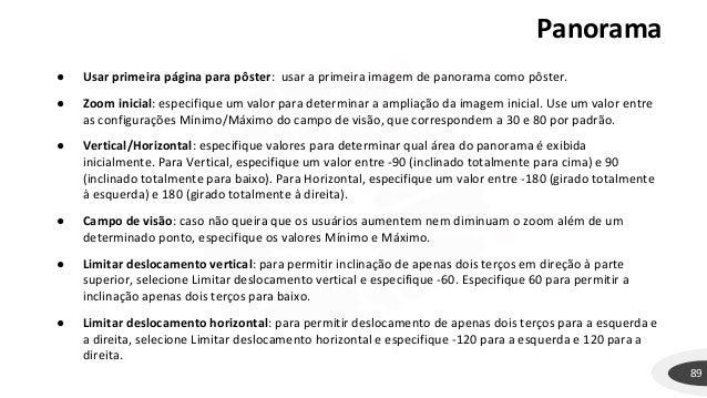 Panorama 89 ● Usar primeira página para pôster: usar a primeira imagem de panorama como pôster. ● Zoom inicial: especifiqu...