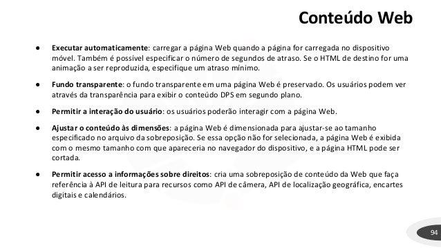 Conteúdo Web 94 ● Executar automaticamente: carregar a página Web quando a página for carregada no dispositivo móvel. Tamb...