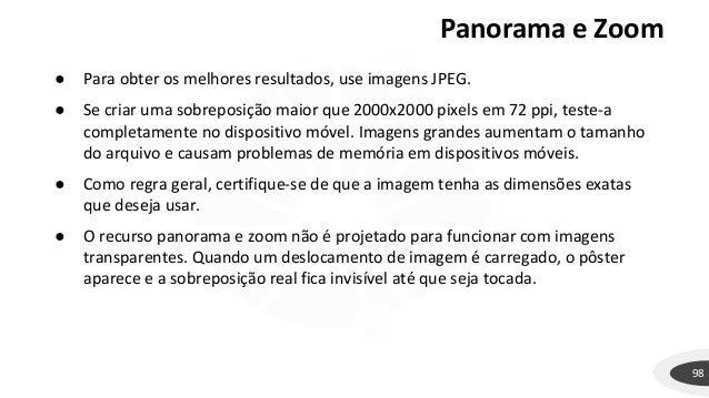 Panorama e Zoom 98 ● Para obter os melhores resultados, use imagens JPEG. ● Se criar uma sobreposição maior que 2000x2000 ...