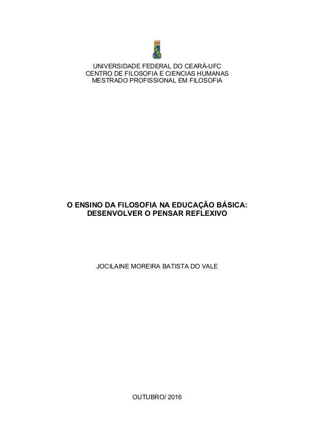 UNIVERSIDADE FEDERAL DO CEARÁ-UFC CENTRO DE FILOSOFIA E CIENCIAS HUMANAS MESTRADO PROFISSIONAL EM FILOSOFIA O ENSINO DA FI...