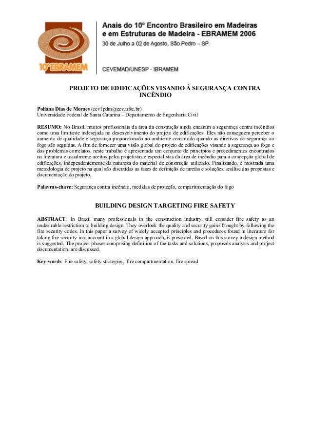 PROJETO DE EDIFICAÇÕES VISANDO À SEGURANÇA CONTRA INCÊNDIO Poliana Dias de Moraes (ecv1pdm@ecv.ufsc.br) Universidade Feder...