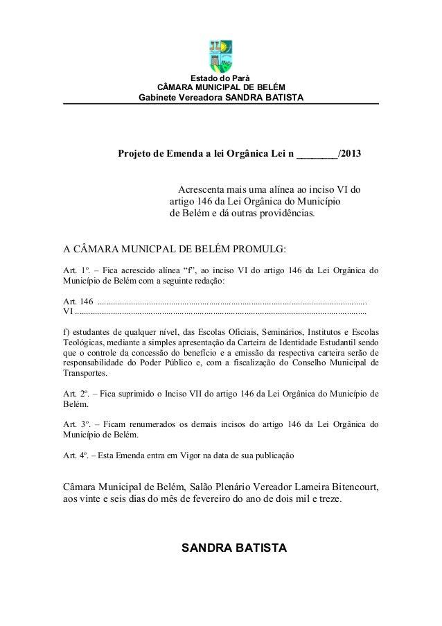 Estado do ParáCÂMARA MUNICIPAL DE BELÉMGabinete Vereadora SANDRA BATISTAProjeto de Emenda a lei Orgânica Lei n ________/20...