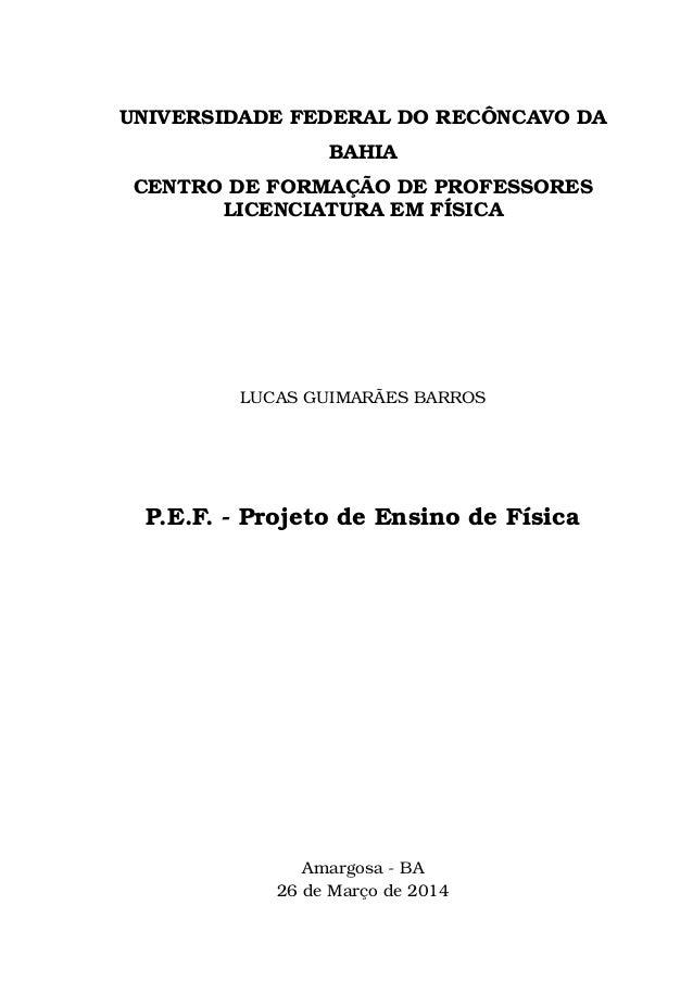 UNIVERSIDADE FEDERAL DO RECÔNCAVO DA BAHIA CENTRO DE FORMAÇÃO DE PROFESSORES LICENCIATURA EM FÍSICA LUCAS GUIMARÃES BARROS...