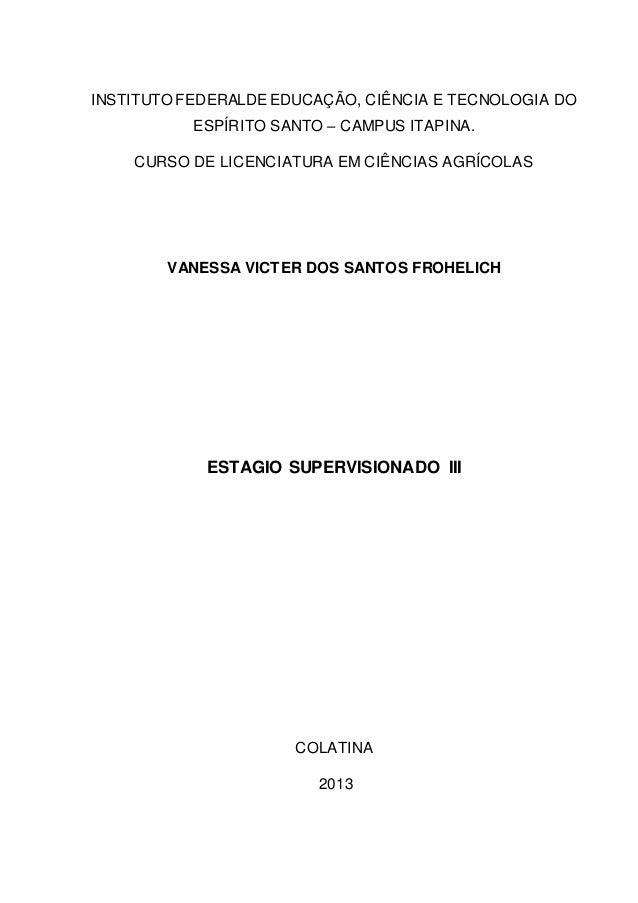 INSTITUTO FEDERALDE EDUCAÇÃO, CIÊNCIA E TECNOLOGIA DO ESPÍRITO SANTO – CAMPUS ITAPINA. CURSO DE LICENCIATURA EM CIÊNCIAS A...