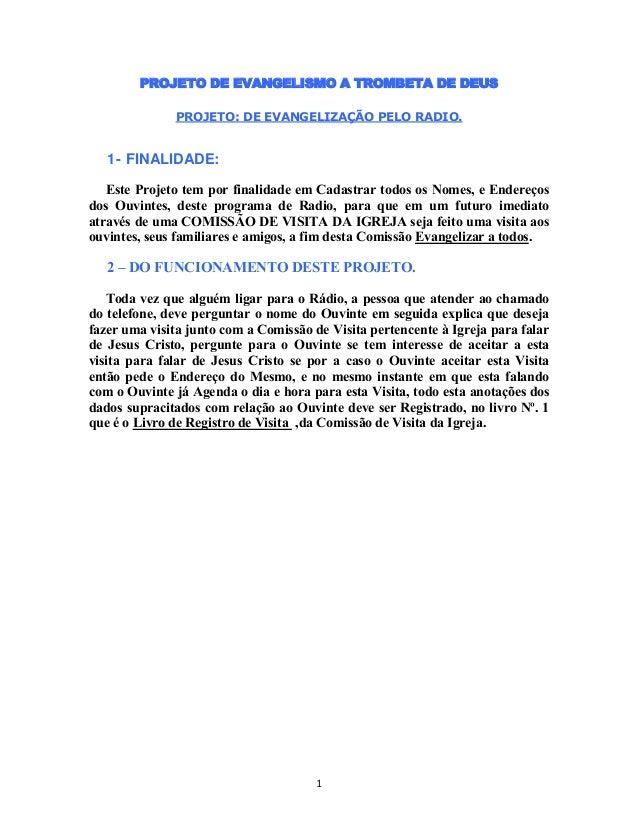 1PROJETO DE EVANGELISMO A TROMBETA DE DEUSPROJETO: DE EVANGELIZAÇÃO PELO RADIO.1- FINALIDADE:Este Projeto tem por finalida...