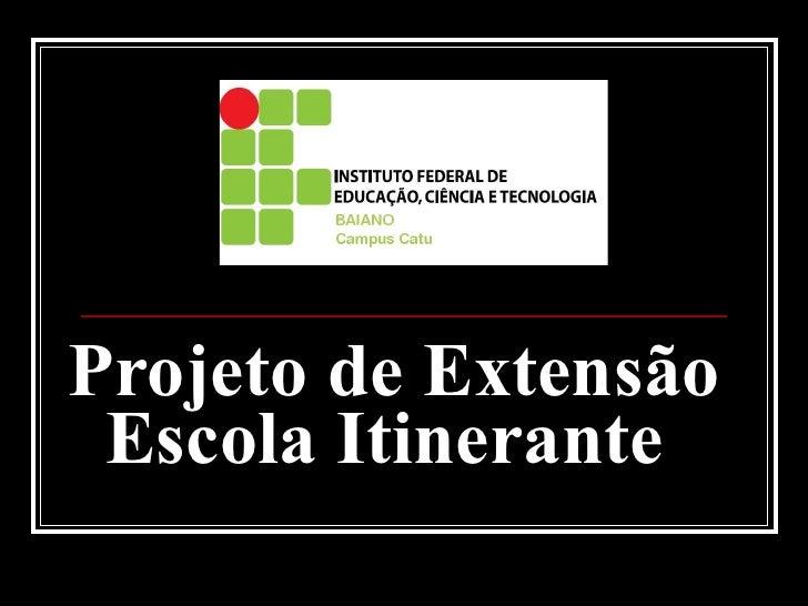 Projeto de Extensão Escola Itinerante