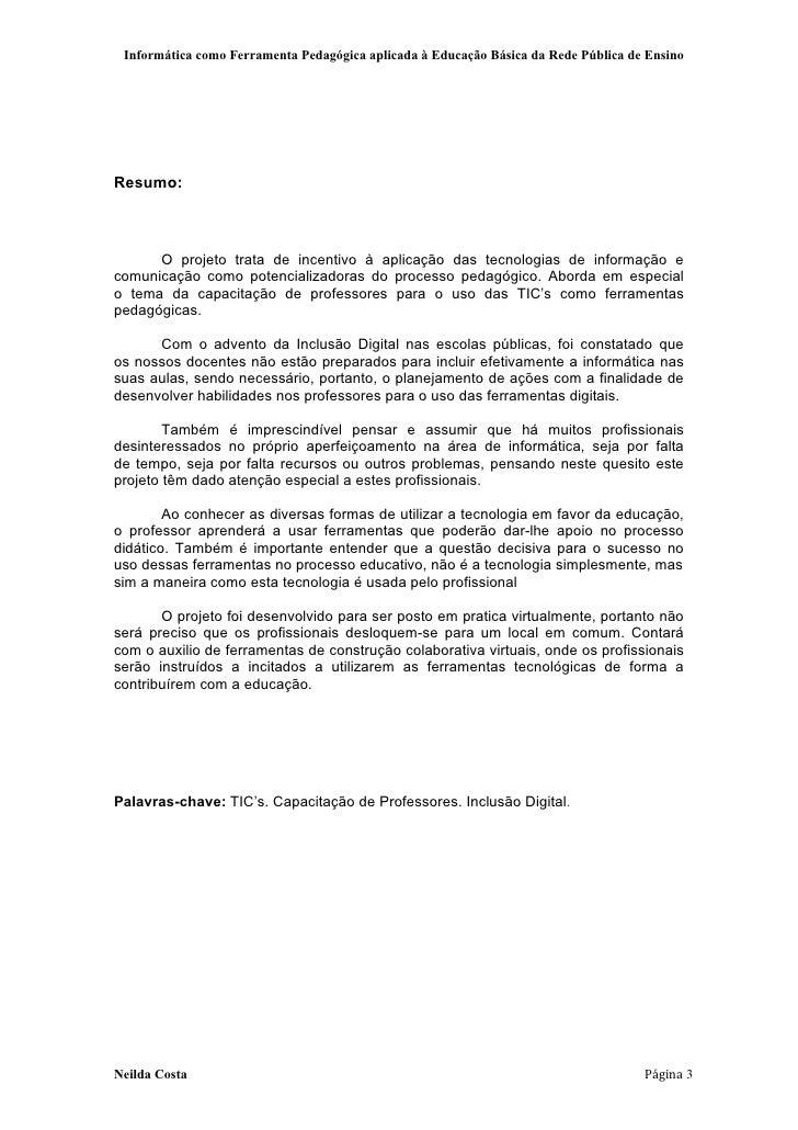 Informática como Ferramenta Pedagógica aplicada à Educação Básica da Rede Pública de EnsinoResumo:      O projeto trata de...