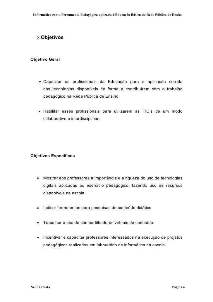 Informática como Ferramenta Pedagógica aplicada à Educação Básica da Rede Pública de Ensino   2. ObjetivosObjetivo Geral  ...