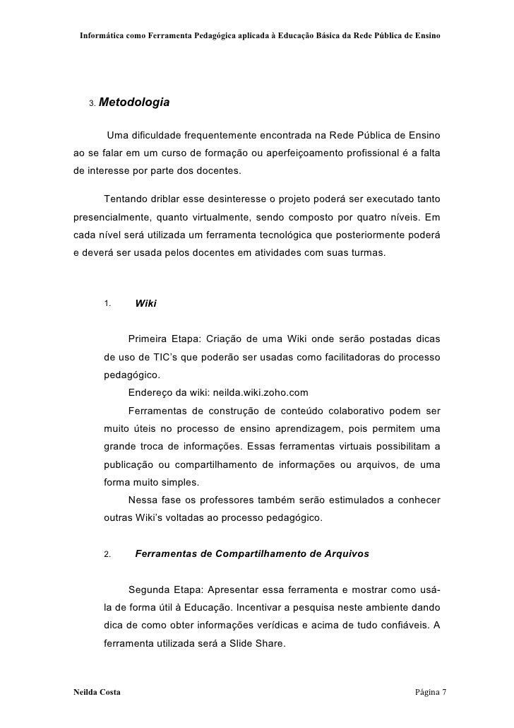 Informática como Ferramenta Pedagógica aplicada à Educação Básica da Rede Pública de Ensino   3. Metodologia        Uma di...