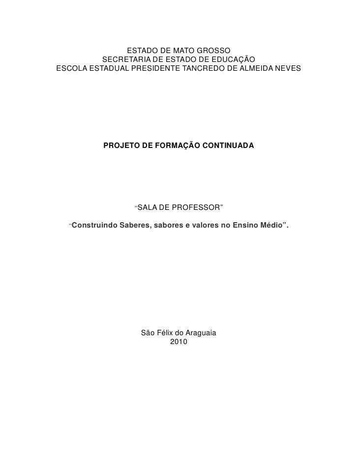 ESTADO DE MATO GROSSO           SECRETARIA DE ESTADO DE EDUCAÇÃO ESCOLA ESTADUAL PRESIDENTE TANCREDO DE ALMEIDA NEVES     ...