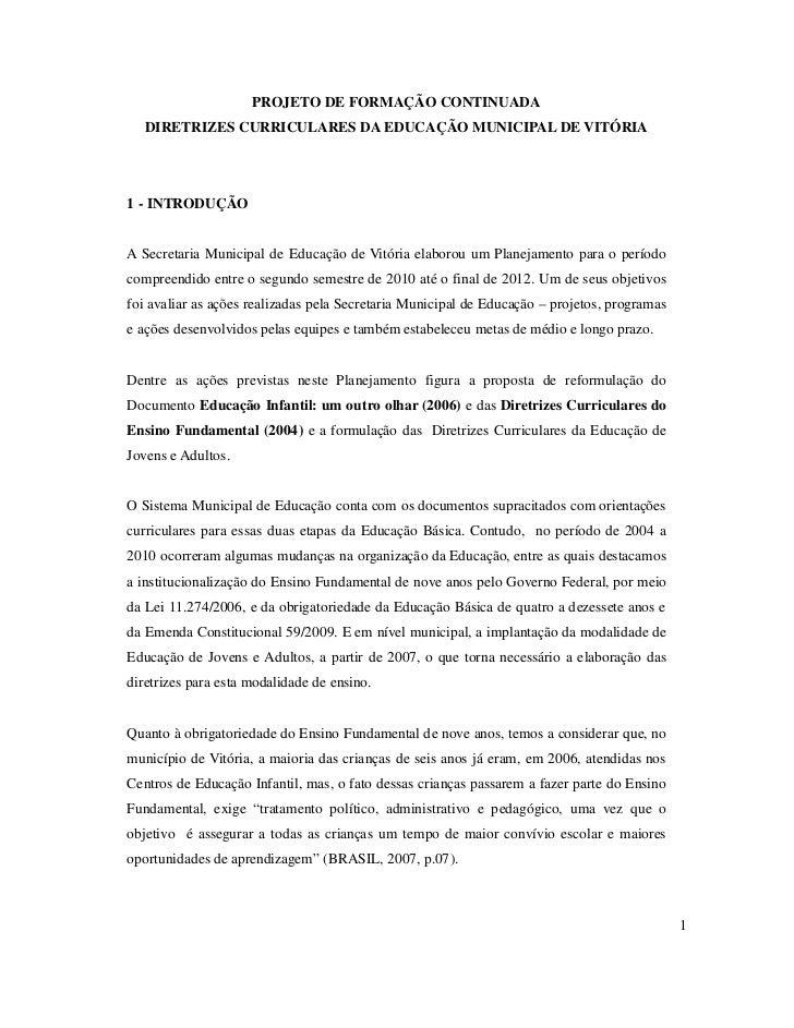 PROJETO DE FORMAÇÃO CONTINUADA   DIRETRIZES CURRICULARES DA EDUCAÇÃO MUNICIPAL DE VITÓRIA1 - INTRODUÇÃOA Secretaria Munici...