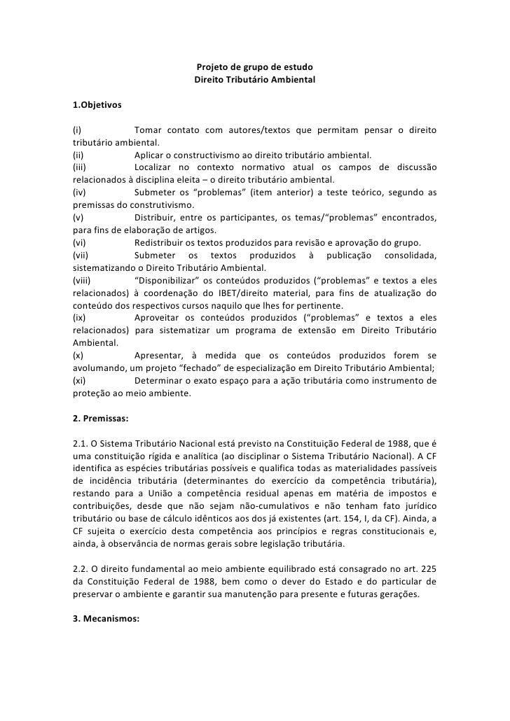 Projeto de grupo de estudo<br />Direito Tributário Ambiental<br />1. Objetivos<br />Tomar contato com autores/textos que p...
