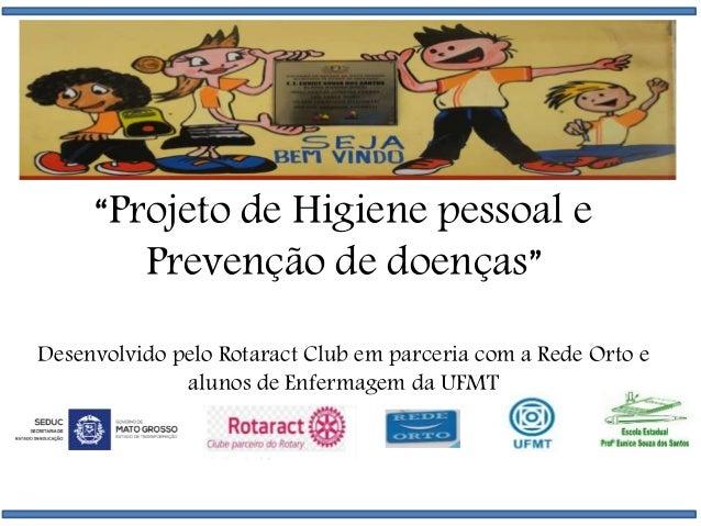 """""""Projeto de Higiene pessoal e Prevenção de doenças"""" Desenvolvido pelo Rotaract Club em parceria com a Rede Orto e alunos d..."""