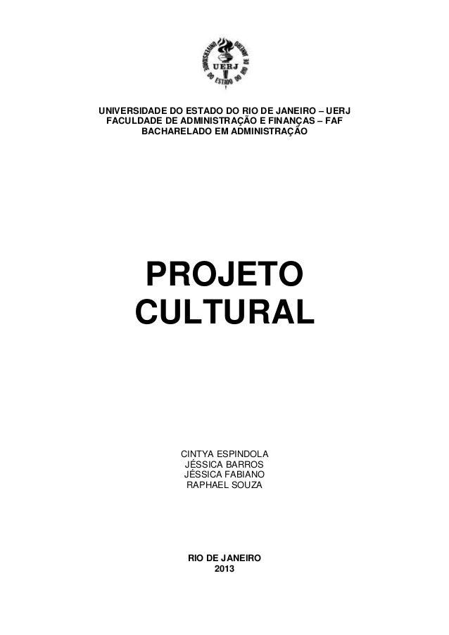 UNIVERSIDADE DO ESTADO DO RIO DE JANEIRO – UERJ FACULDADE DE ADMINISTRAÇÃO E FINANÇAS – FAF BACHARELADO EM ADMINISTRAÇÃO P...