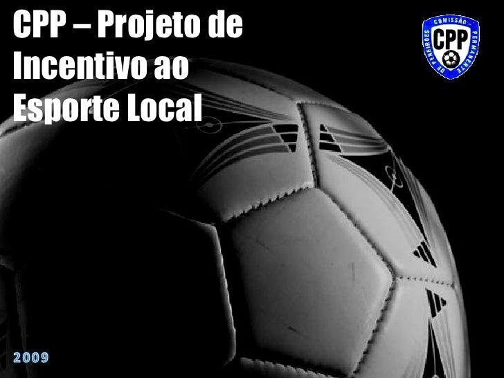 CPP – Projeto de Incentivo ao Esporte Local