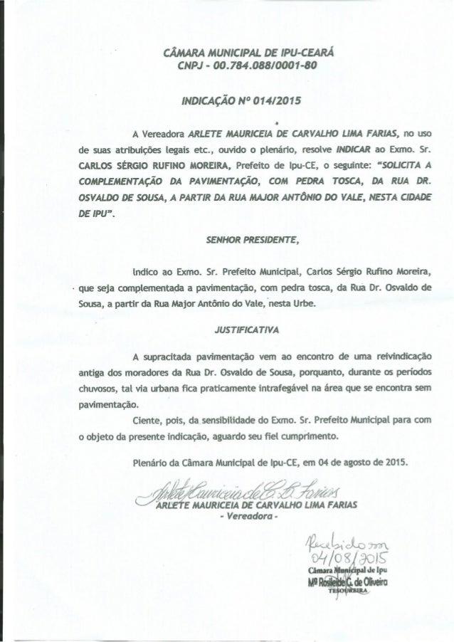 CÂMARA MUNICIPAL DE IPU-CEARÁ CNPJ - 00.784.088/0001-80  INDICAÇÃO N° 014/2015  -o  A Vereadora ARLET E MAURICEIA DE CARVA...