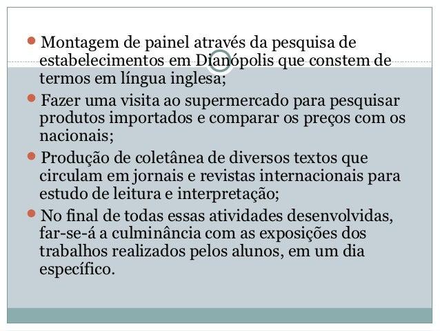 Montagem de painel através da pesquisa de estabelecimentos em Dianópolis que constem de termos em língua inglesa;Fazer u...