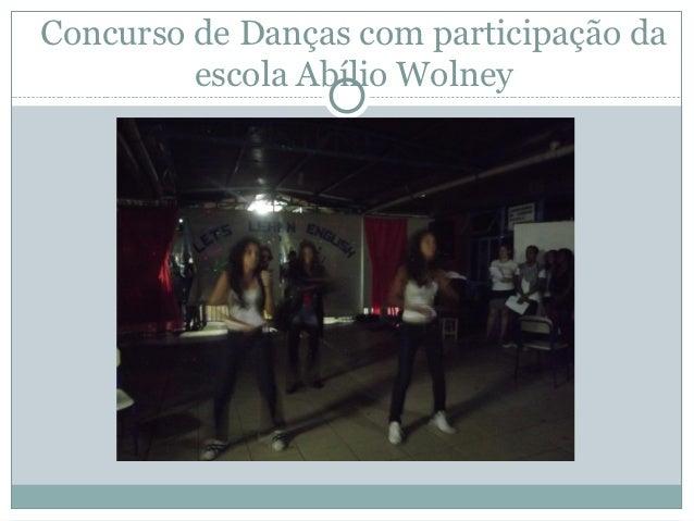 Concurso de Danças com participação da         escola Abílio Wolney