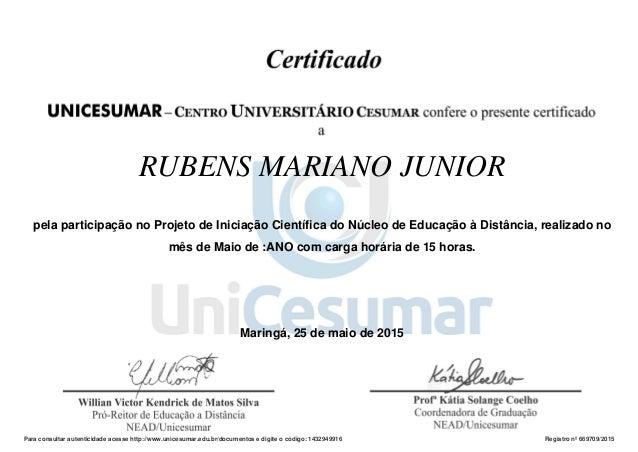 RUBENS MARIANO JUNIOR pela participação no Projeto de Iniciação Científica do Núcleo de Educação à Distância, realizado no...