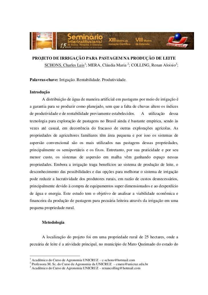 PROJETO DE IRRIGAÇÃO PARA PASTAGEM NA PRODUÇÃO DE LEITE         SCHONS, Charles Luis1; MERA, Cláudia Maria 2; COLLING, Ren...