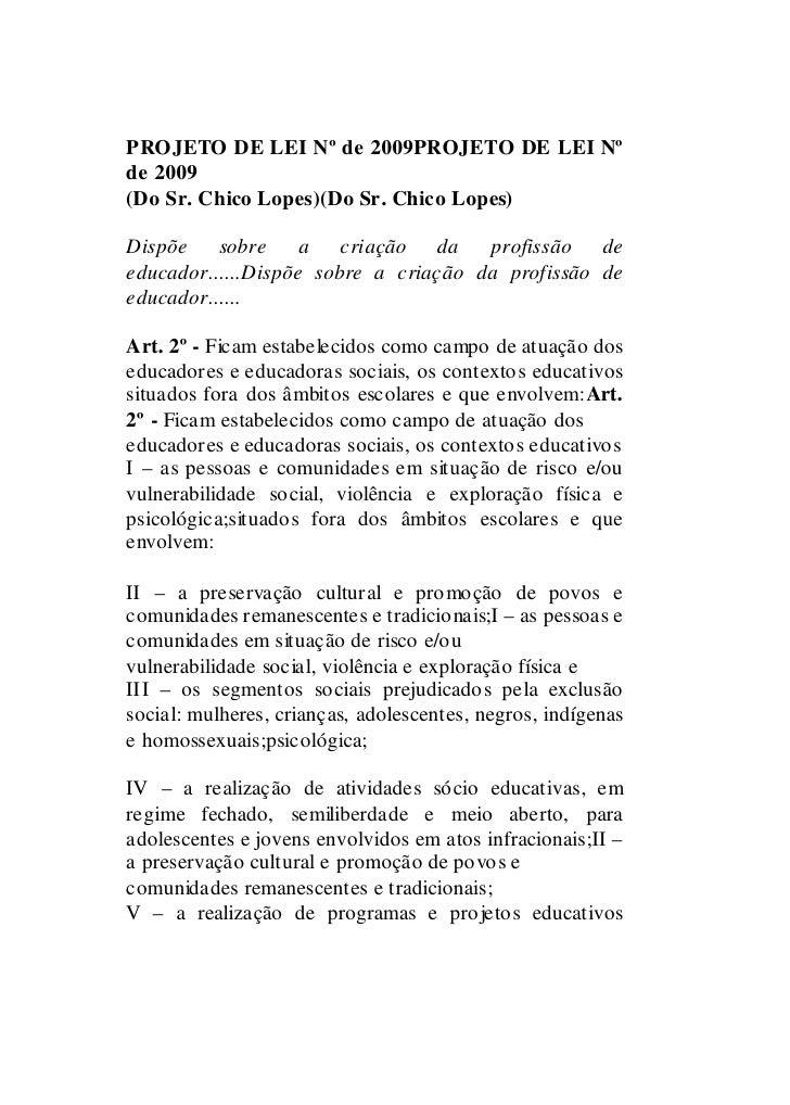 PROJETO DE LEI Nº de 2009PROJETO DE LEI Nº de 2009 (Do Sr. Chico Lopes)(Do Sr. Chico Lopes)  Dispõe    sobre     a criação...