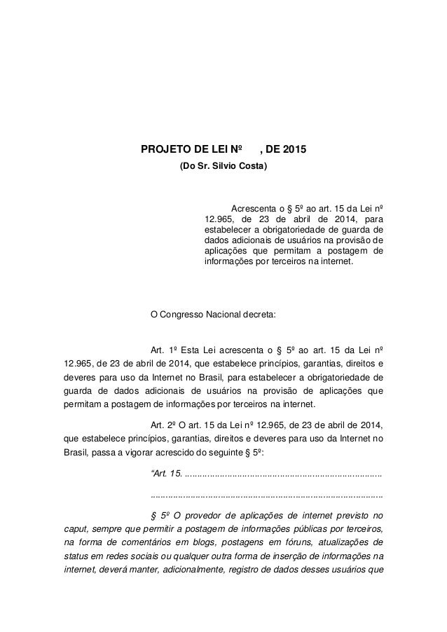 PROJETO DE LEI Nº , DE 2015 (Do Sr. Silvio Costa) Acrescenta o § 5º ao art. 15 da Lei nº 12.965, de 23 de abril de 2014, p...