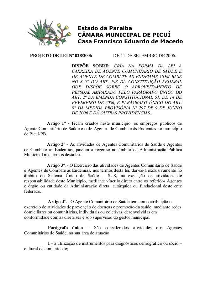 PROJETO DE LEI Nº 028/2006 DE 11 DE SETEMBRO DE 2006. DISPÕE SOBRE: CRIA NA FORMA DA LEI A CARREIRA DE AGENTE COMUNITÁRIO ...