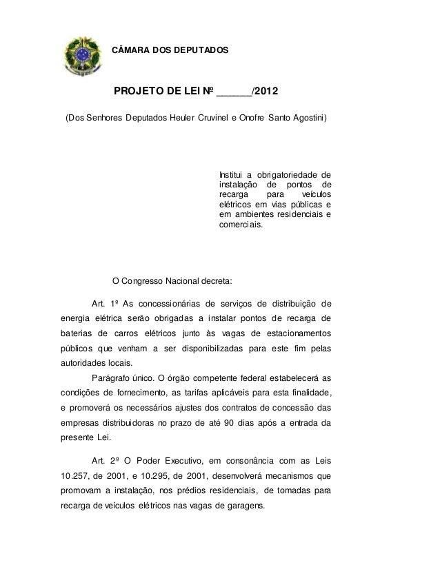 CÂMARA DOS DEPUTADOS                PROJETO DE LEI Nº ______/2012 (Dos Senhores Deputados Heuler Cruvinel e Onofre Santo A...