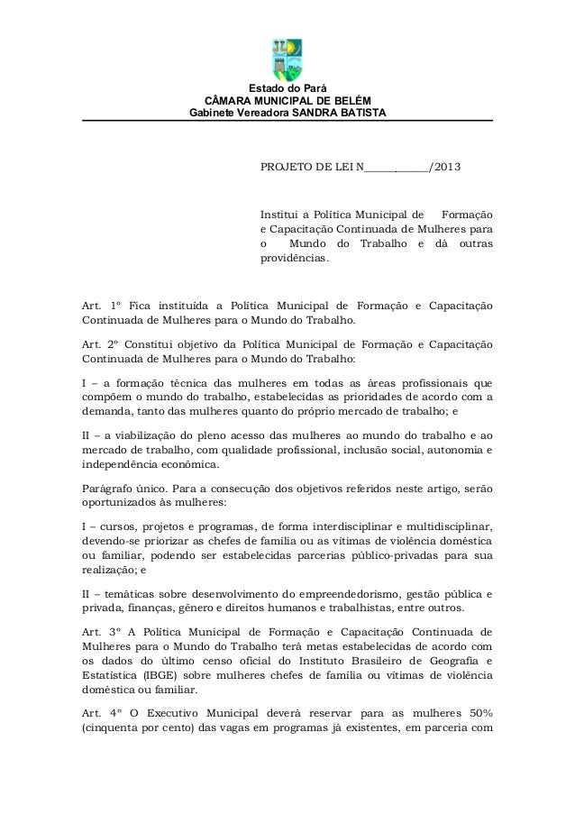 Estado do ParáCÂMARA MUNICIPAL DE BELÉMGabinete Vereadora SANDRA BATISTAPROJETO DE LEI N____________/2013Institui a Políti...