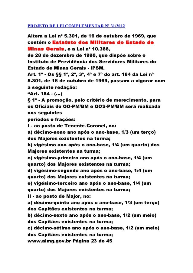 PROJETO DE LEI COMPLEMENTAR Nº 31/2012Altera a Lei nº 5.301, de 16 de outubro de 1969, quecontém o Estatuto dos Militares ...
