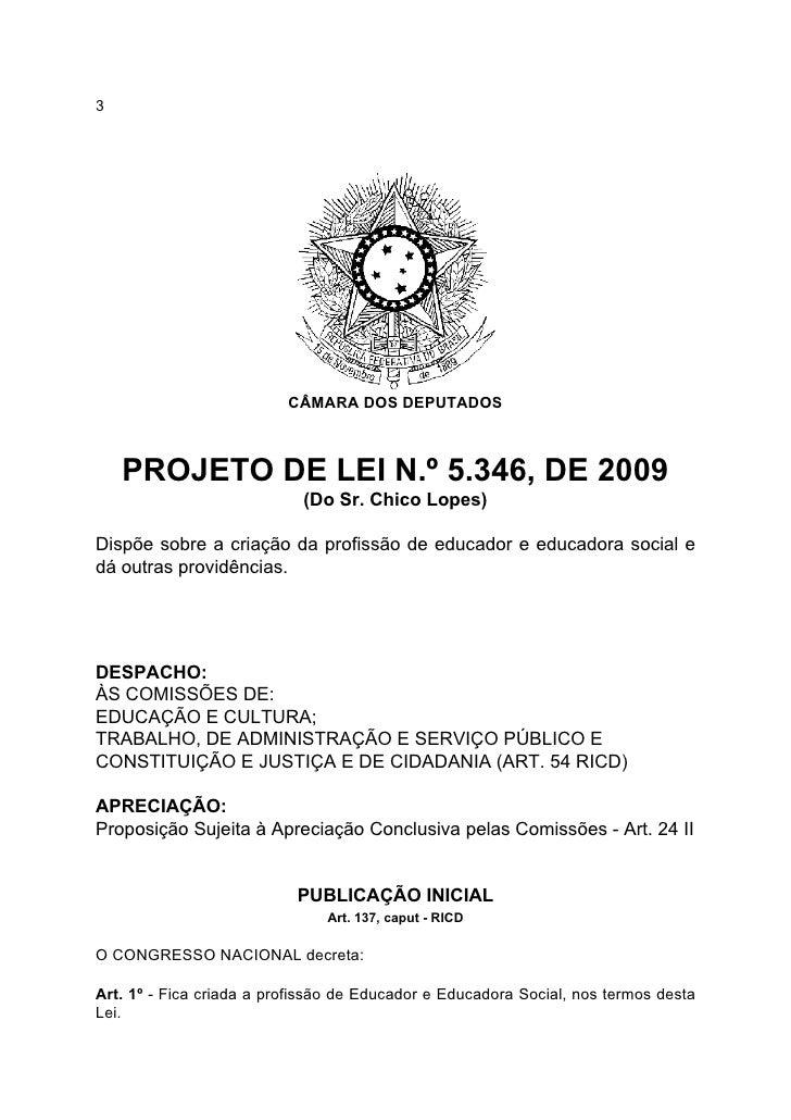 3                               CÂMARA DOS DEPUTADOS        PROJETO DE LEI N.º 5.346, DE 2009                             ...