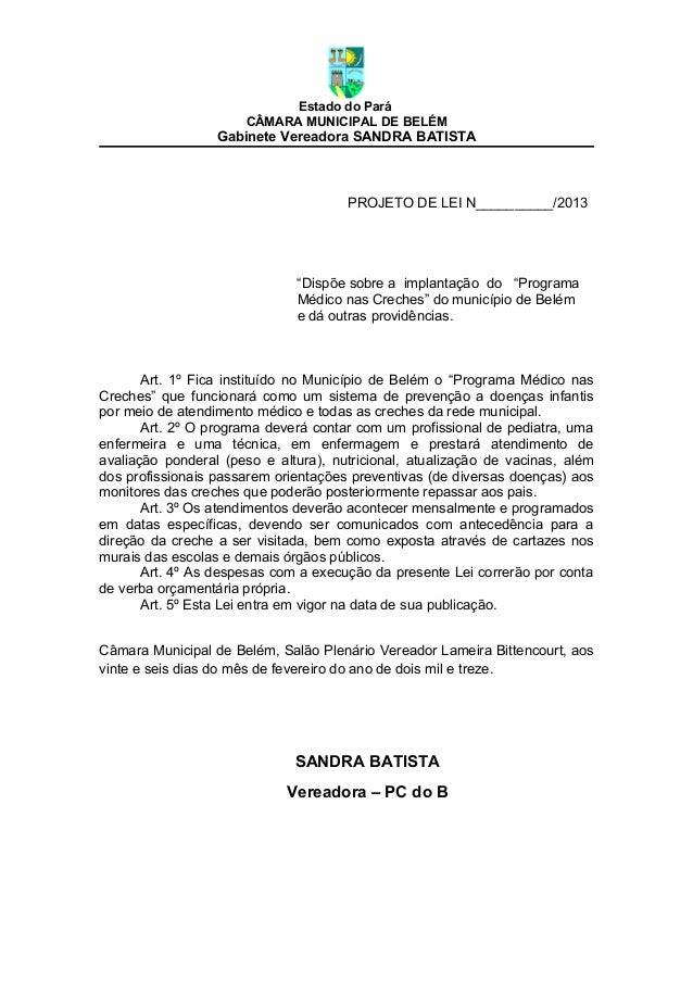 "Estado do ParáCÂMARA MUNICIPAL DE BELÉMGabinete Vereadora SANDRA BATISTAPROJETO DE LEI N__________/2013""Dispõe sobre a imp..."